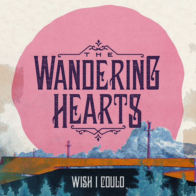 Wisth i could-wandering hearts